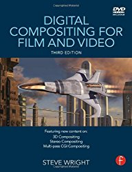 Digital Compositing for Film and Video: Edition 3